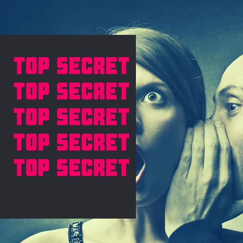 TOP SECRET COMEDY | July 16 | Friday @ 8pm
