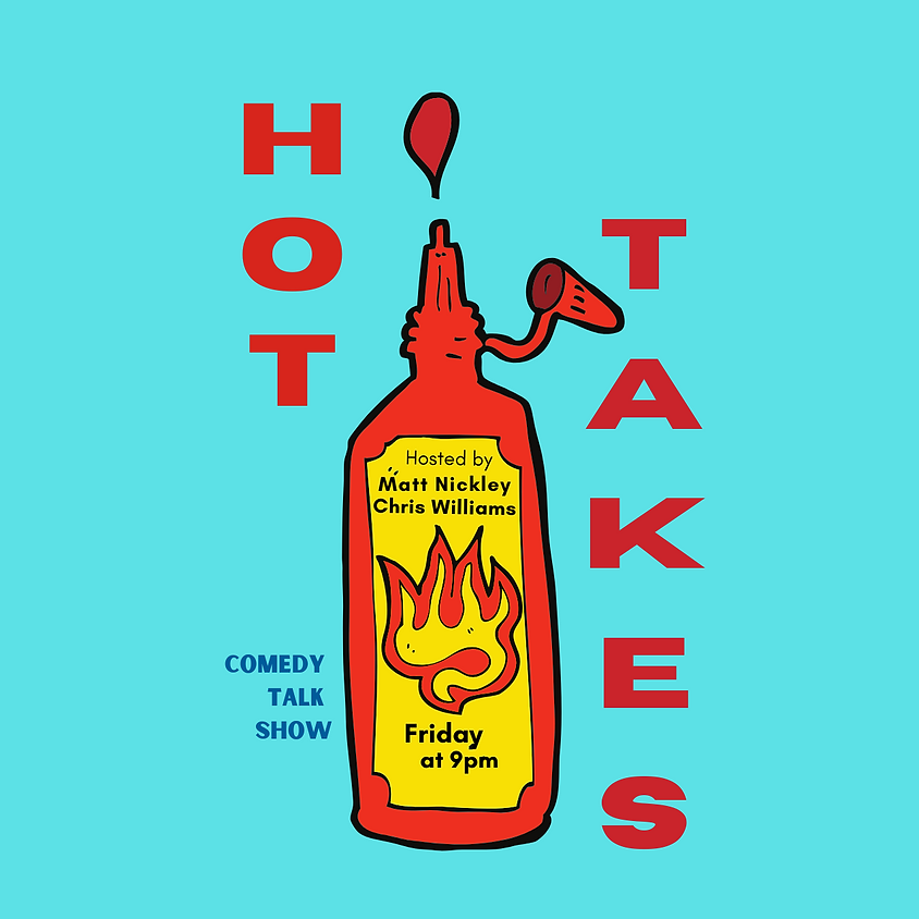 HOT TAKES | Talk Show | LIVE & ONLINE | Friday!