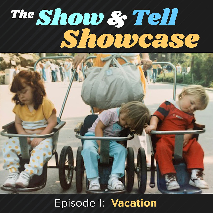 THE SHOW & TELL SHOWCASE | July 29 | Thursday @ 8pm
