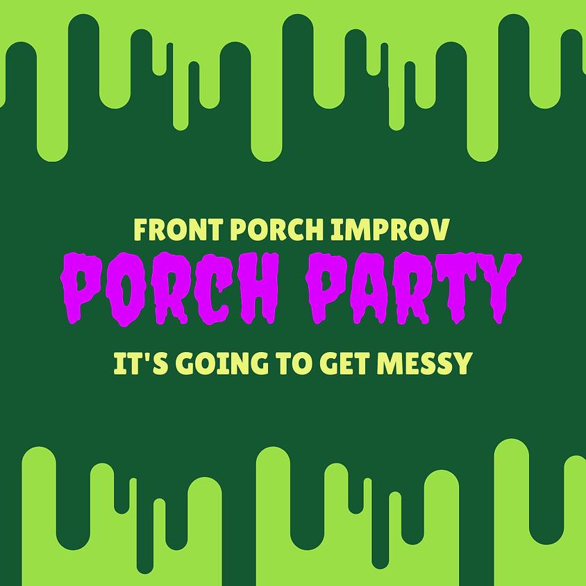 Front Porch Improv: Porch Party | Saturday @ 10pm