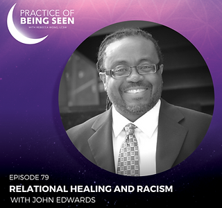 Counseling, racism and healing with John R. Edwards, LCSW and Rebecca Wong, LCSW