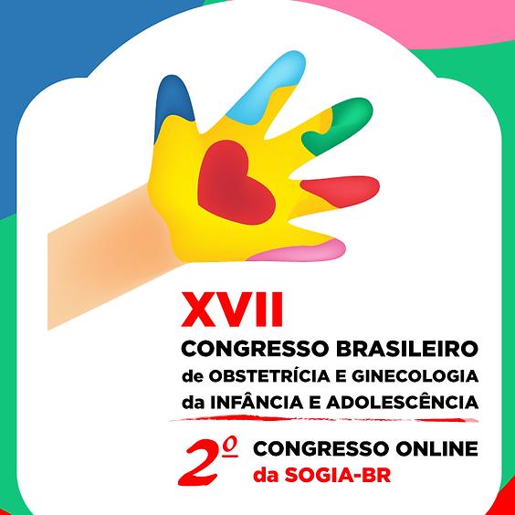 XVII CONGRESSO BRASILEIRO DE OBSTETRÍCIA E GINECOLOGIA NA INFÂNCIA E ADOLESCÊNCIA