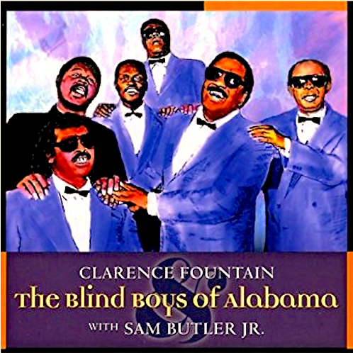 Clarence Fountain & The 5 Blind Boys of Alabama