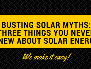 Busting Solar Myths: Three Things You Never Knew About Solar Energy