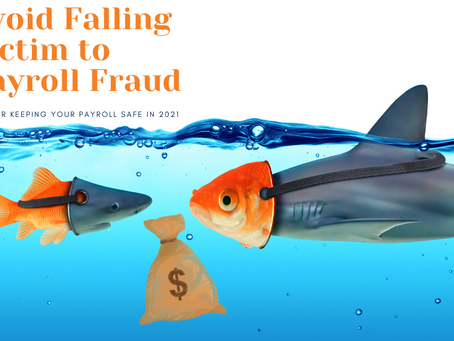 Avoid Falling Victim to Payroll Fraud in 2021