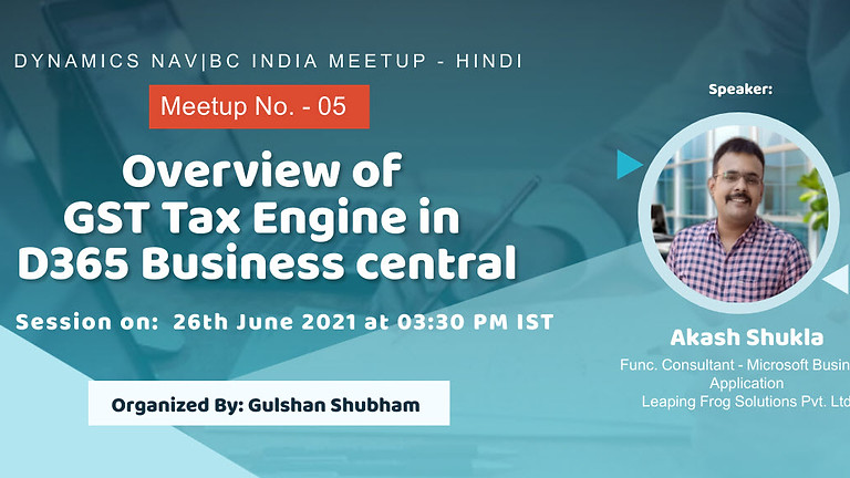 Session on Overview of GST Tax Engine in D365 Business Central
