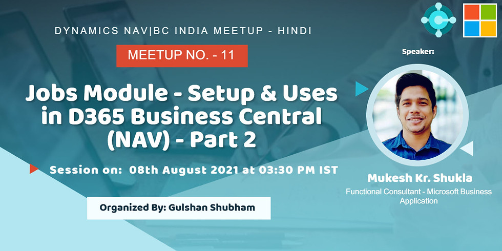 Session on Jobs Overview - Setup & Uses in D365 Business Central (NAV) - Part 2