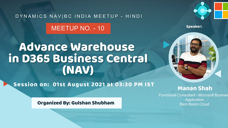 Session on Advance Warehouse in D365 Business Central (NAV).