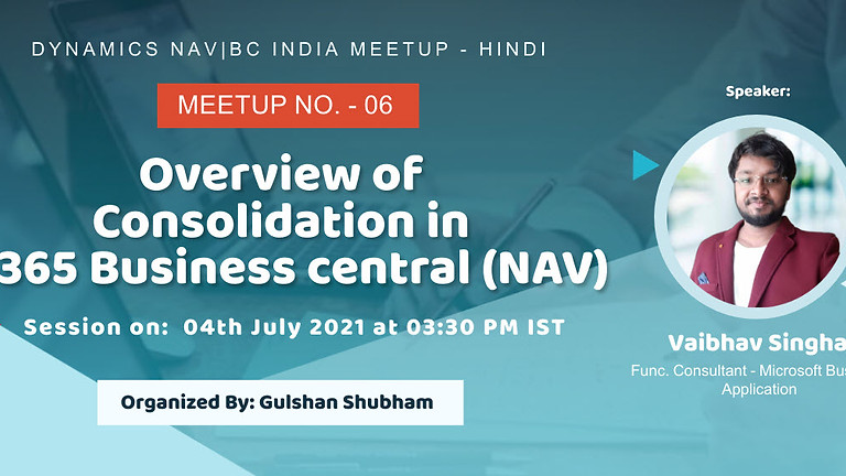 Session on Overview of Consolidation in D365 Business Central (NAV)