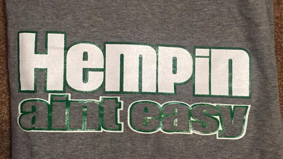"""""""Hempin Aint Easy"""" Tshirt"""