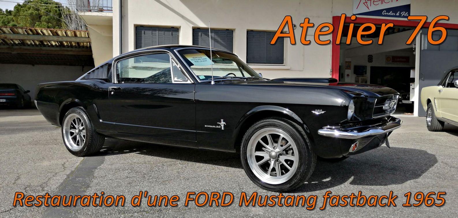 FORD Mustang fastback 1965 restaurée chez Atelier 76
