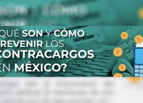 Qué son y cómo prevenir los contracargos en México