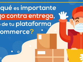¿Qué tan importante es el pago a contra entrega, integrado en tu plataforma de eCommerce?