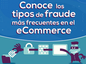 Conoce los tipos de fraude más frecuentes para los eCommerce