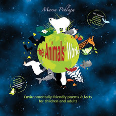 The Animal's World 1 – Environmentally-friendly poems & facts for children and adults by Marsa Pihlaja, Finland