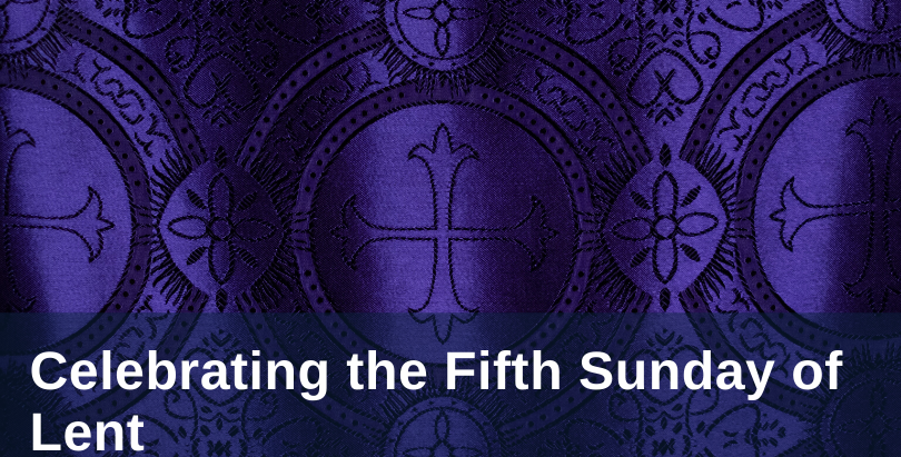 The Fifth Sunday of Lent, Passion Sunday