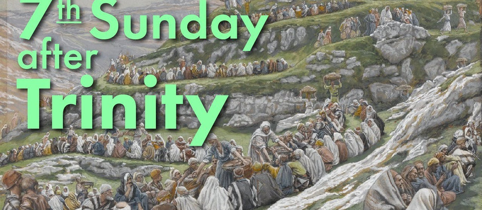 The Seventh Sunday after Trinity...