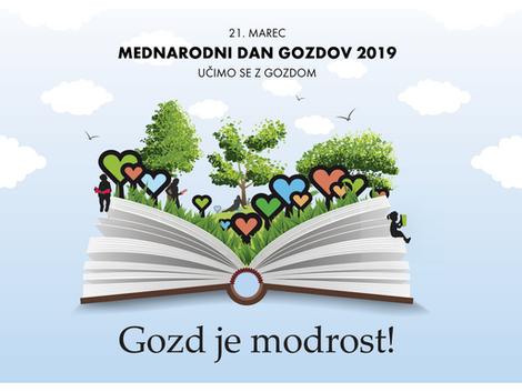 """21. marec - Mednarodni dan gozdov 2019: """"Učimo se z gozdom - gozd je modrost!"""""""