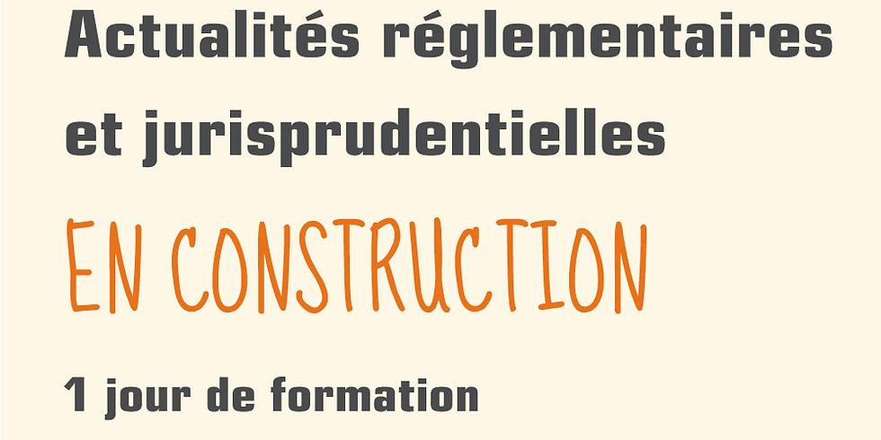 Actualités réglementaires et jurisprudentielles en construction