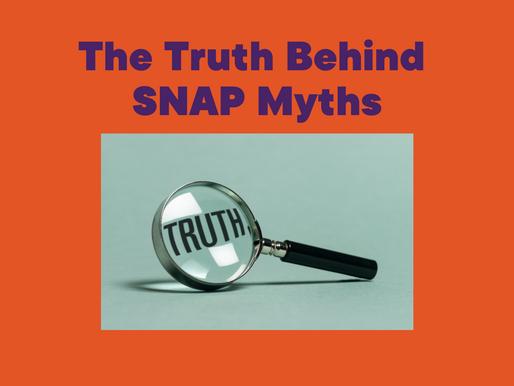 The Truth Behind SNAP Myths