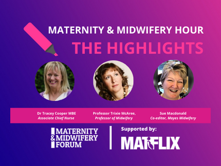 THE HIGHLIGHTS: Supporting Maternity Staff through COVID 19