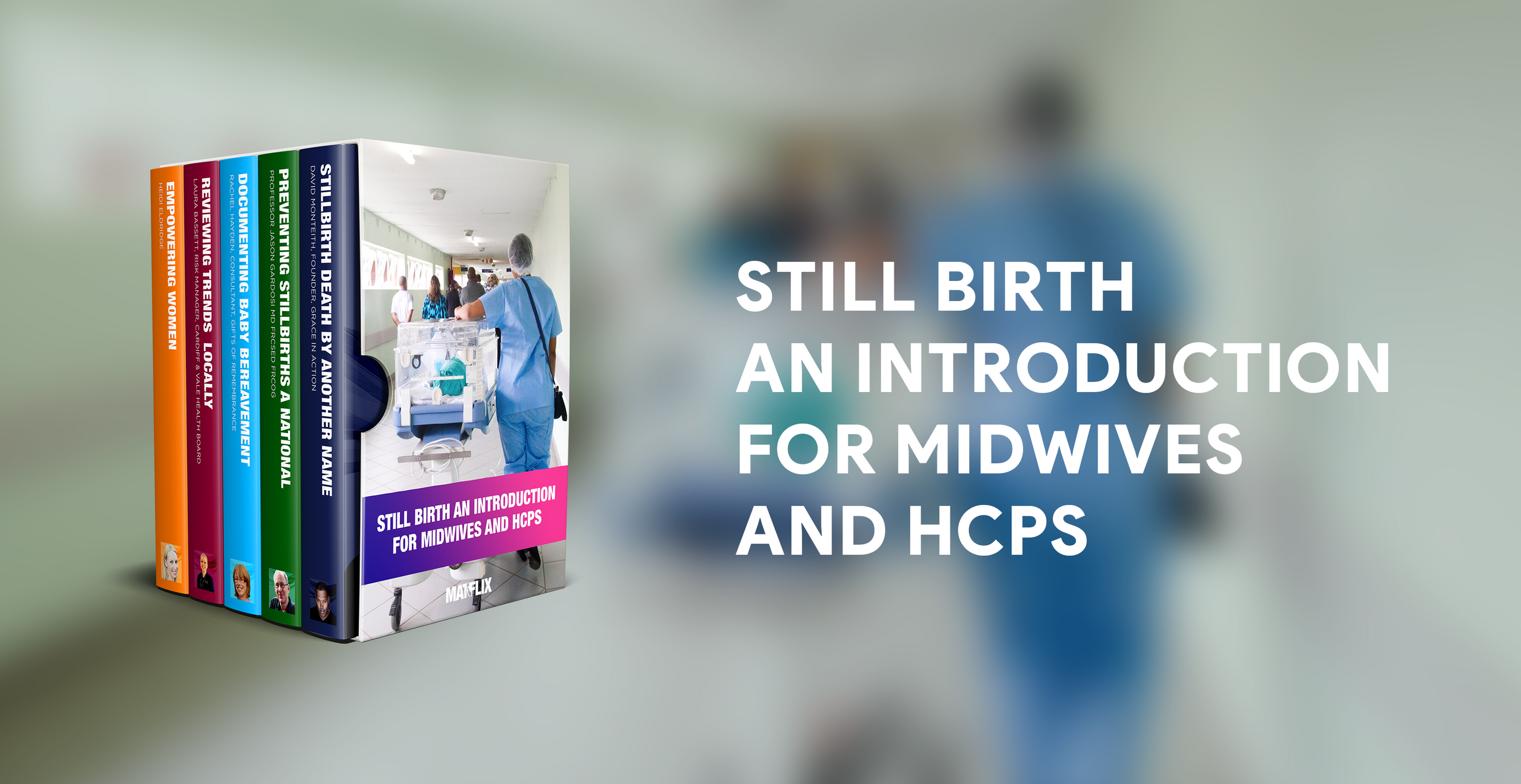 STILLBIRTH  AN INTRODUCTION FOR MIDWIVES AND HCPS