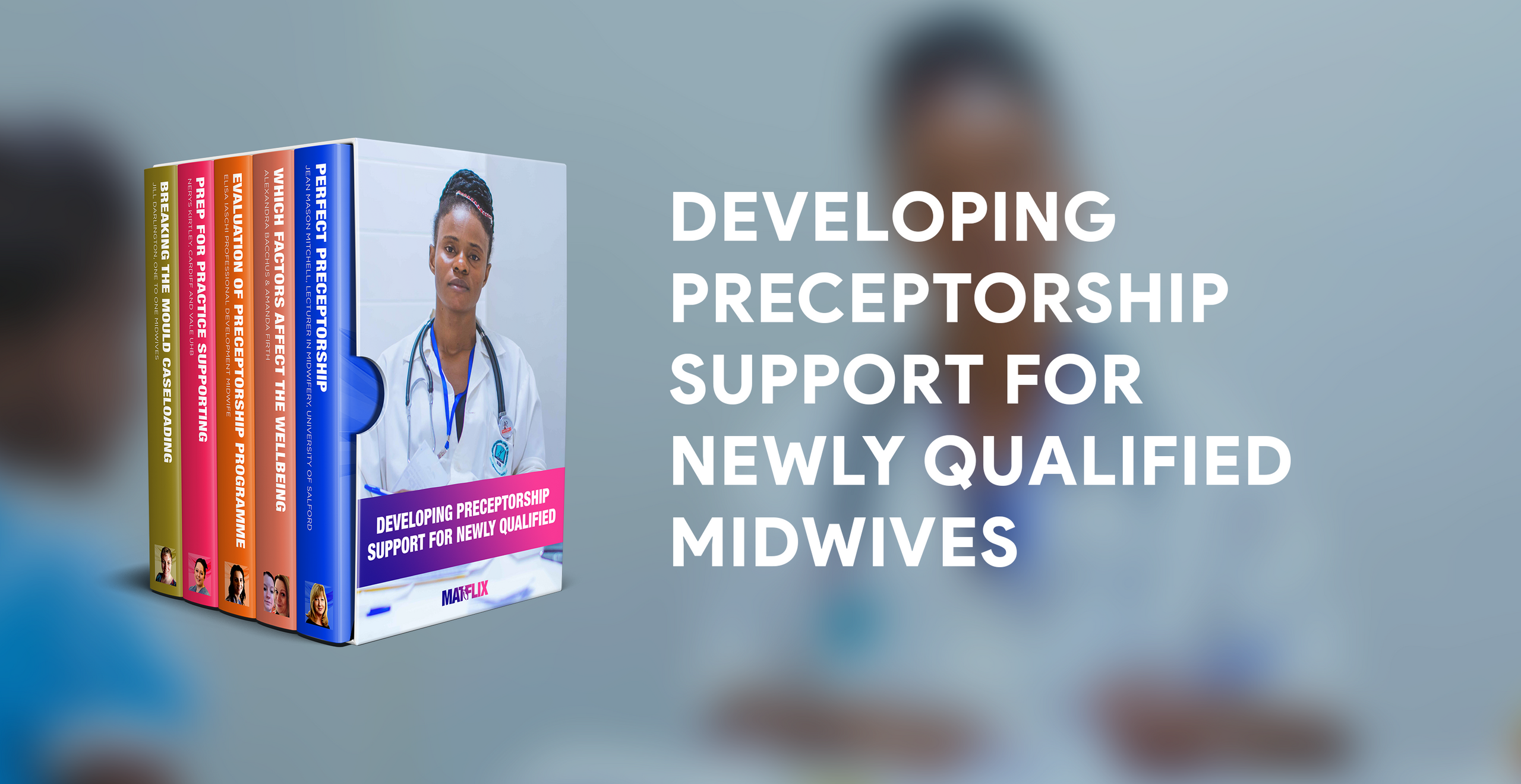 DEVELOPING PRECEPTORSHIP SUPPORT FOR NEWLY QUALIFIED MIDWIVES