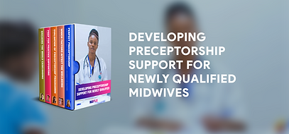 Developing preceptorship support for newly-qualified midwives boxset