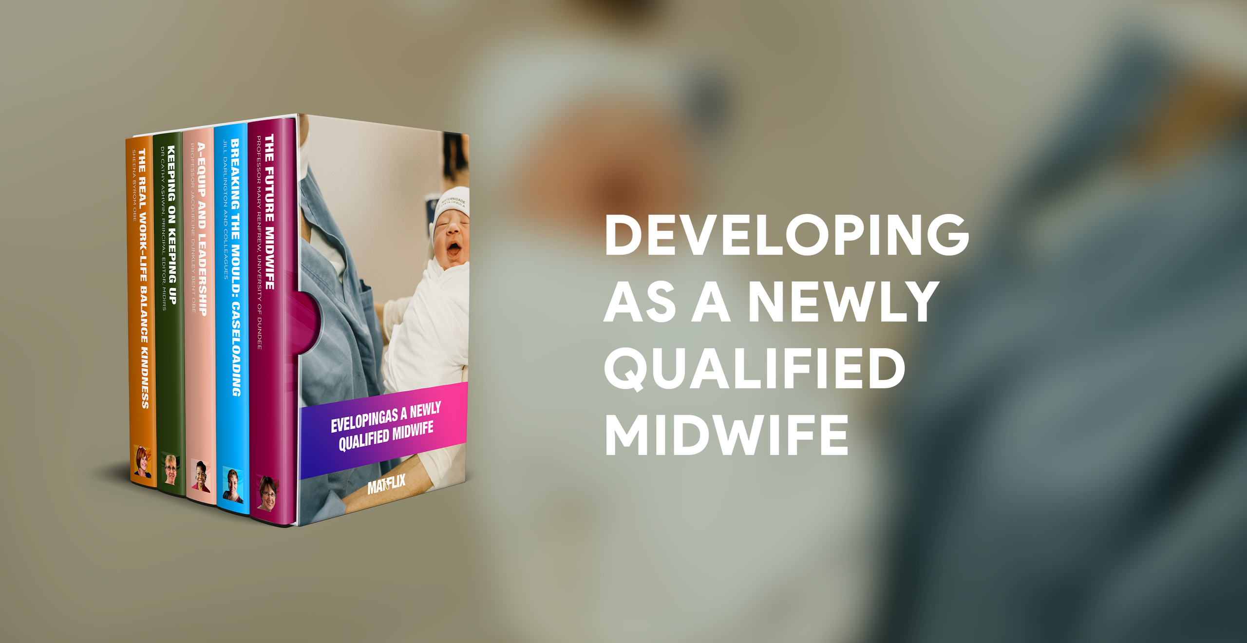 DEVELOPING AS A NEWLY  QUALIFIED MIDWIFE