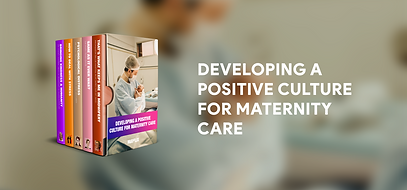 Developing a positive culture for maternity care boxset