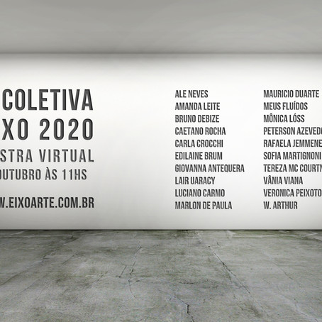 3ª coletiva EIXO 2020 - Exposição Virtual
