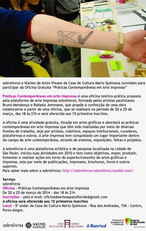sobrelivros - PRÁTICAS CONTEMPORÂNEAS EM ARTE IMPRESSA NA CASA DE CULTURA MARIO QUINTANA - CCMQ