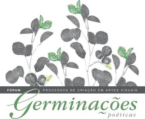 Fórum: Germinações Poéticas: Processos de Criação em Artes Visuais