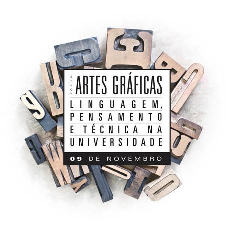 Fórum Artes Gráficas: linguagem, pensamento e técnica na universidade