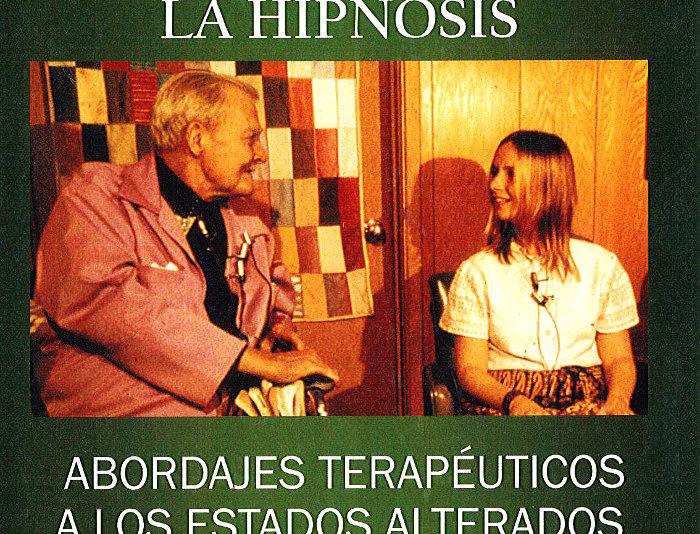 Experimentando la hipnosis. Abordajes Terapéuticos a los Estados Alterados