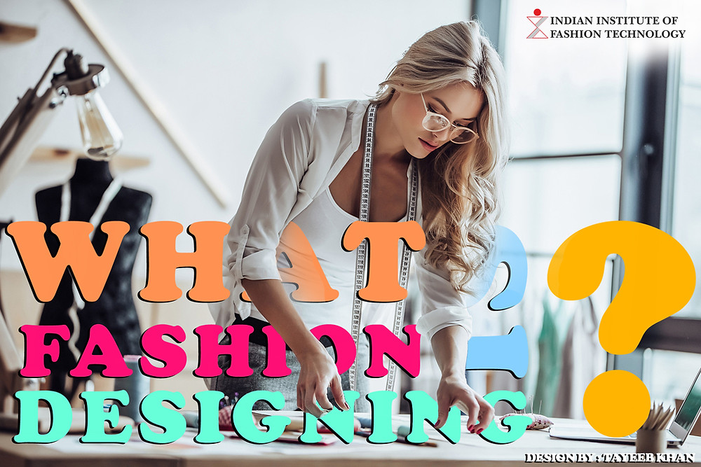 What Is Fashion Designing How To Become A Fashion Designer