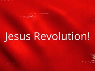 Jesus Revolution!