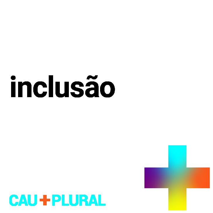 cs6_campanha_cau+plural_inclusão.png
