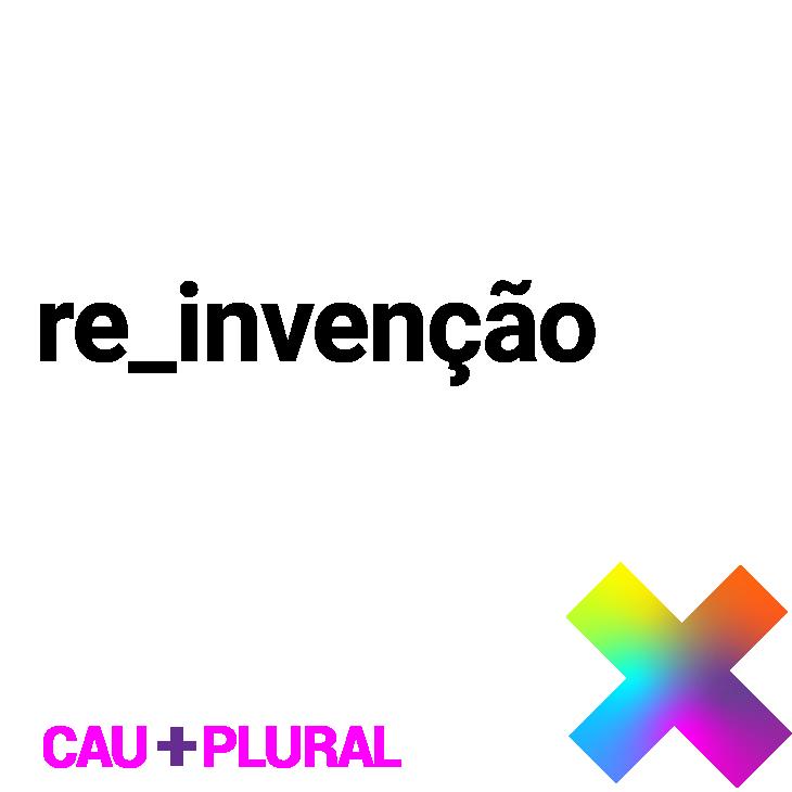 cs6_campanha_cau+plural_reinvenção.png