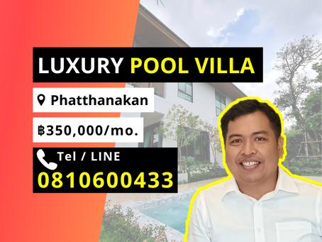 For Rent Luxury Pool Villa 5BR Phatthanakan Road 350k
