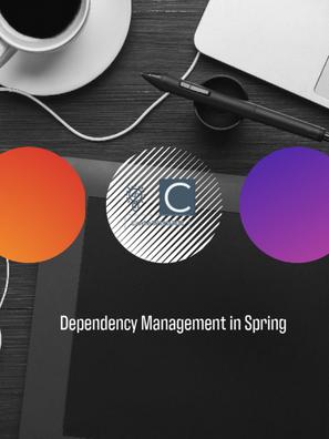 Dependency Management in Spring