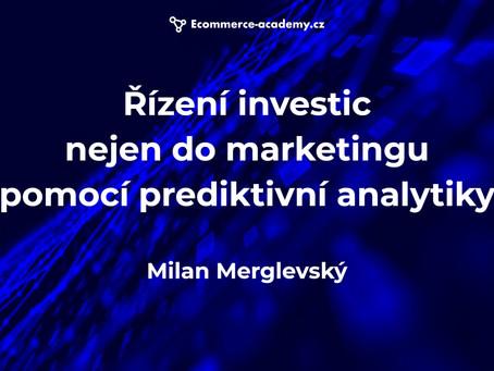 Reshoper 2020 follow-up: Řízení investic nejen do marketingu pomocí prediktivní analytiky