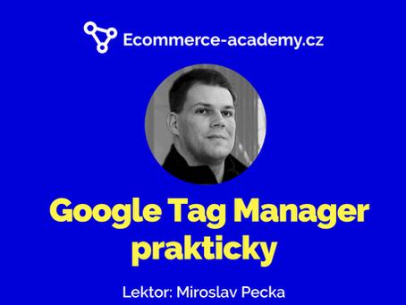 Nové školení: Google Tag Manager prakticky