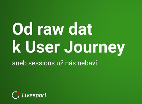 Od raw dat k User Journey díl 1.