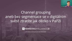 Záznam z webináře: Channel grouping aneb bez segmentace se v digitálním světě ztratíte