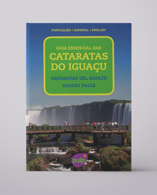 Guia Essencial das Cataratas do Iguaçu