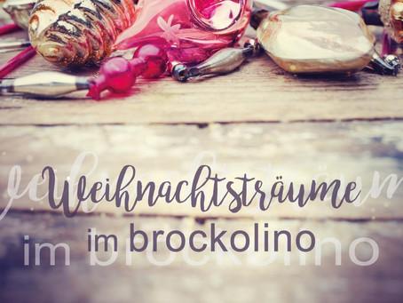 Weihnachtsträume im Brockolino...