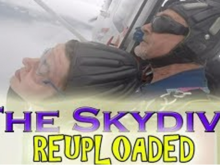 THE SKYDIVE REUPLOADED!