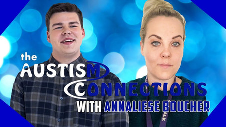 The Autism Connections - Annaliese Boucher - Video Is Now Available