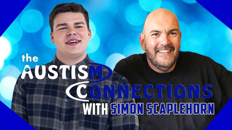 The Autism Connections - Simon Scaplehorn - Video Is Now Available